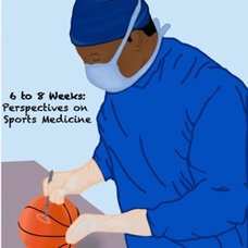 UCSF Sports Medicine launches new podcast:  6-8 Weeks: Perspectives on Sports Medicine