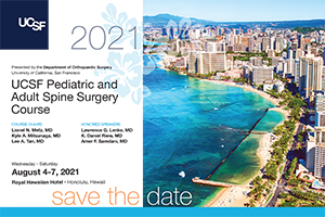 Register: UCSF Pediatric and Adult Spine Surgery Course, In-person, Wed. Aug. 4 to Saturday, Aug. 7, 2021